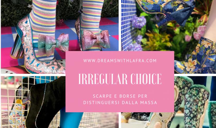 Irregular choice: scarpe e borse per distinguersi dalla massa