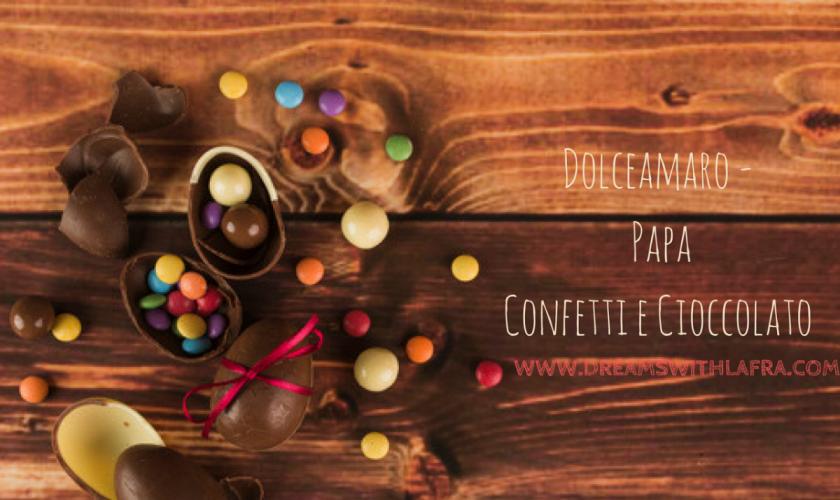 Dolceamaro - Papa Confetti e Cioccolato