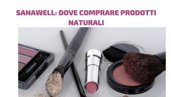 Sanawell: dove comprare prodotti naturali