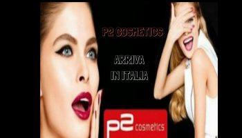 P2 cosmetics arriva Italia