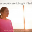 Make it bright