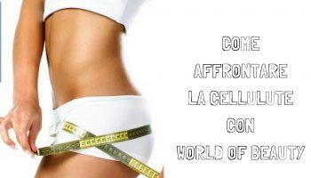 Box ultra slim World of Beauty: cellulite come affrontarla