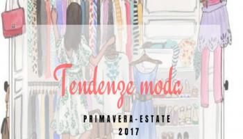 Tendenze moda PRIMAVERA-ESTATE 2017