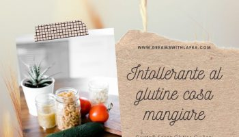 Intolleranza al glutine cosa mangiare - Giusto® Giuliani